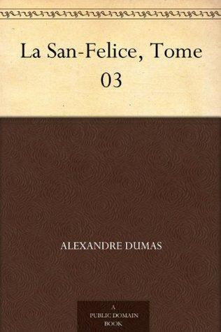 La San-Felice, Tome 03 Alexandre Dumas