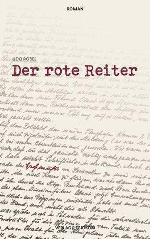 Der rote Reiter  by  Udo Röbel