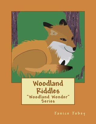 Woodland Riddles  by  Janice Jobey