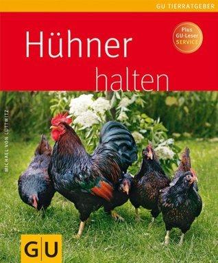 Hühner halten (GU Tierratgeber)  by  Michael von Lüttwitz
