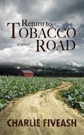 Return to Tobacco Road  by  Charlie Fiveash