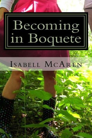 Becoming in Boquete  by  Isabell McAren