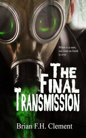 The Final Transmission  by  Brian F.H. Clement