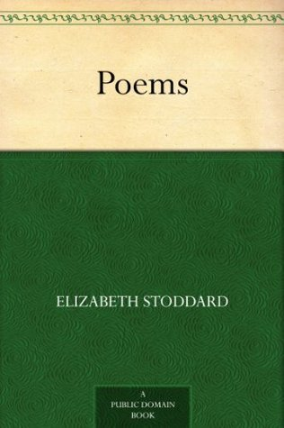 Poems  by  Elizabeth Stoddard
