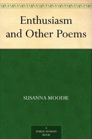 Enthusiasm and Other Poems Susanna Moodie