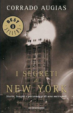 I segreti di New York: Storie, luoghi e personaggi di una metropoli  by  Corrado Augias