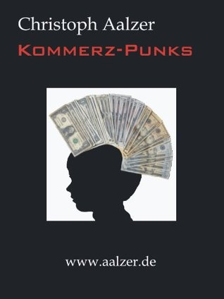 Kommerz-Punks Christoph Aalzer
