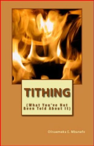 TITHING: What youve not been told About It Olisaemeka Mbanefo