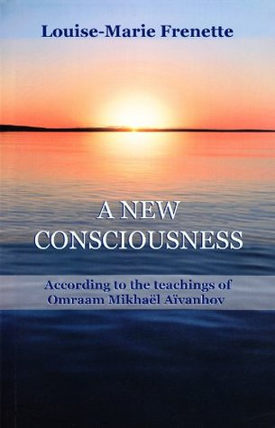 A New Consciousness Louise-Marie Frenette