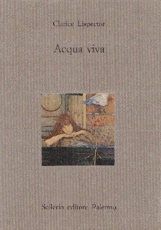 Acqua viva  by  Clarice Lispector