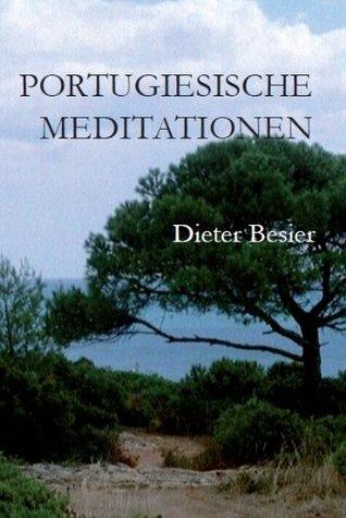 Portugiesische Meditationen Dieter Besier