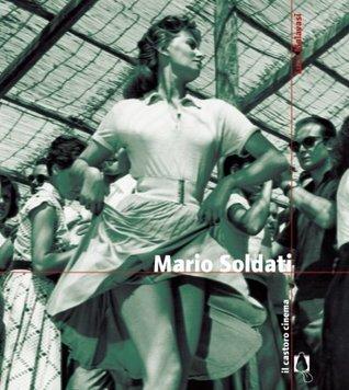 Mario Soldati (Il Castoro Cinema)  by  Luca Malavasi