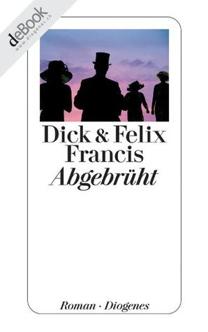 Abgebrüht  by  Dick Francis
