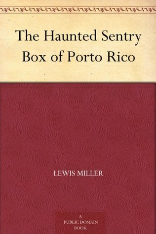 The Haunted Sentry Box of Porto Rico Lewis Miller