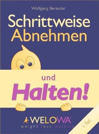 Schrittweise Abnehmen und Halten!  by  Wolfgang Bereuter