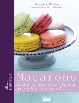 Macarons (Albums Larousse)  by  Bérangère Abraham