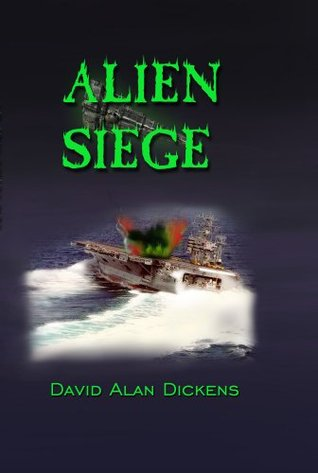 Alien Siege  by  David Alan Dickens
