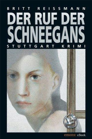 Der Ruf der Schneegans  by  Britt Reißmann