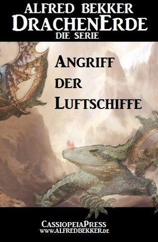 Angriff der Luftschiffe - Episode 21 (DrachenErde - die Serie)  by  Alfred Bekker