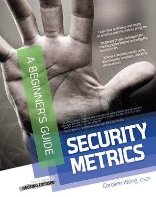 Security Metrics, A Beginners Guide Caroline Wong