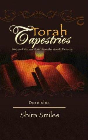 Torah Tapestries: Bereishis  by  Shira Smiles