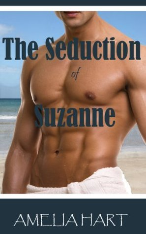 The Seduction of Suzanne Amelia Hart