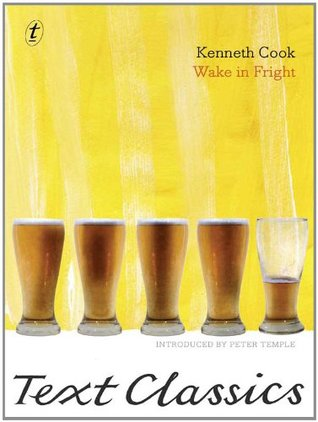 Wake In Fright: Text Classics  by  Kenneth Cook