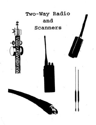 Two Way Radios and Scanners: A Pocket Reference  by  Jon Kenneke