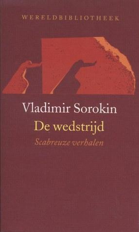 De wedstrijd, scabreuze verhalen Vladimir Sorokin