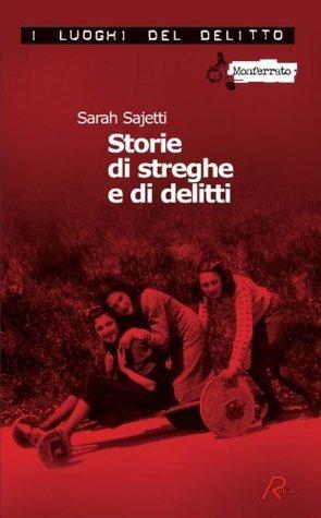 Storie di streghe e di delitti Sarah Sajetti