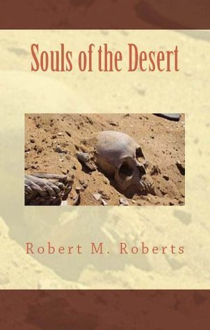 Souls of the Desert Robert M. Roberts