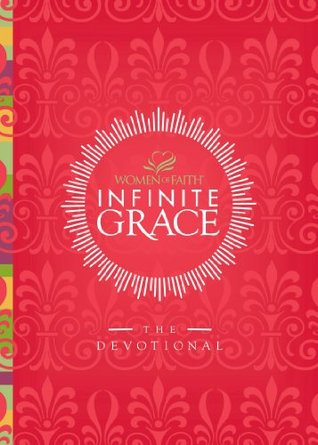 Infinite Grace: The Devotional  by  Patsy Clairmont