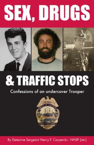 Sex,Drugs & Traffic Stops Henry Carpenito