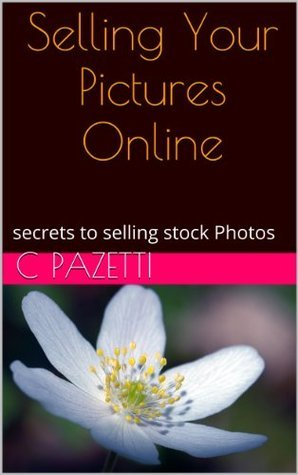 selling pictures online, tips on selling your stock photography, where and how C. Pazetti