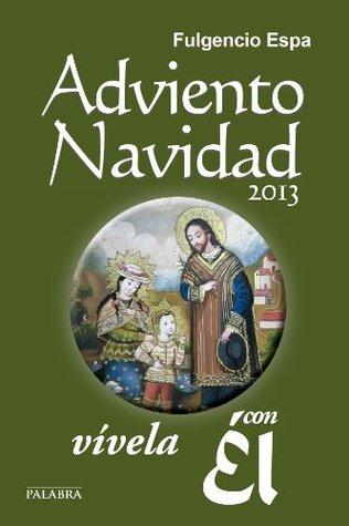 Adviento-Navidad 2013, vívela con Él: 23 Fulgencio Espa Feced