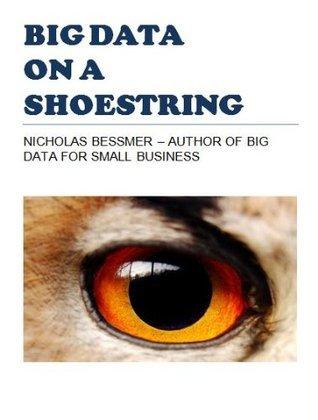 Big Data On A Shoestring Nicholas Bessmer