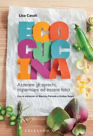 Ecocucina (Sapori e fantasia) Lisa Casali