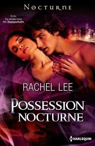 Possession nocturne Rachel Lee