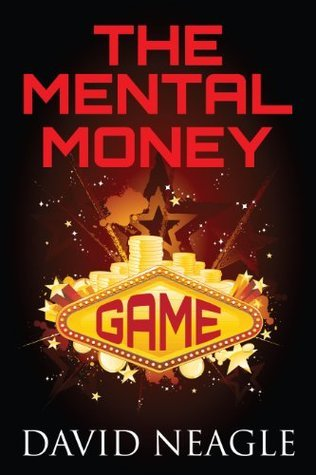 The Mental Money Game David Neagle