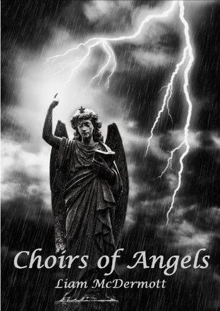 Choirs of Angels Liam McDermott
