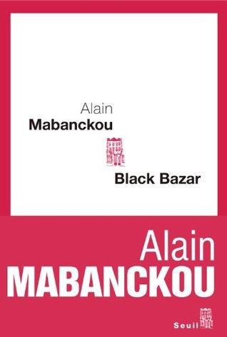 Black bazar (Cadre Rouge)  by  Alain Mabanckou