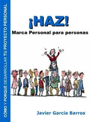 ¡HAZ! Marca Personal para personas  by  Javier García Barros