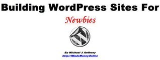 Building WordPress Sites for Newbies Fast Michael                     Anthony
