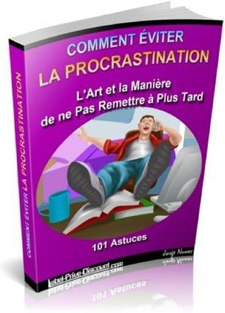 Comment Éviter la Procrastination Gaël Hamel
