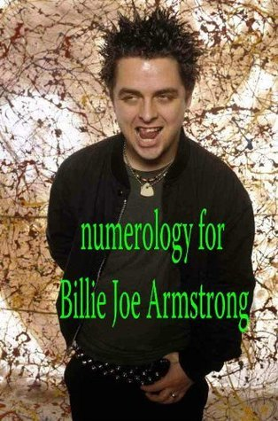 Numerology for Billie Joe Armstrong  by  Ed Peterson