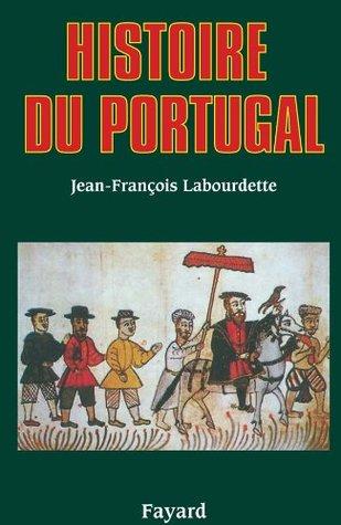 Histoire du Portugal (Biographies Historiques) Jean-François Labourdette