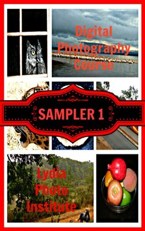 Sampler 1 Digital Photography Course  by  Lydia Photography Institute