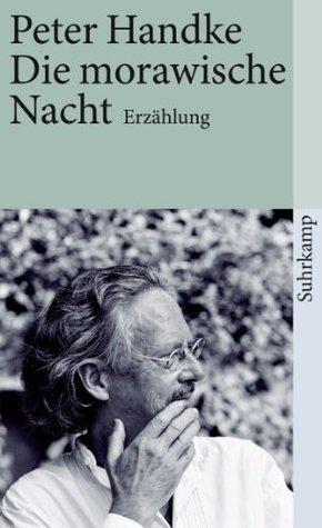 Die morawische Nacht: Erzählung (suhrkamp taschenbuch)  by  Peter Handke