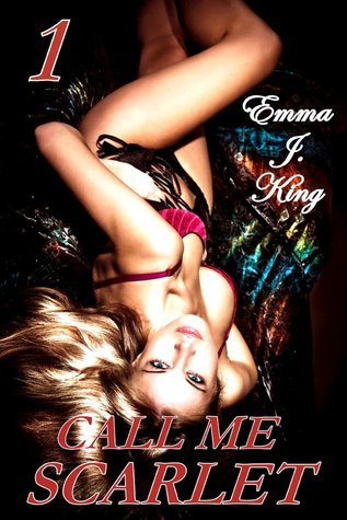 Call Me Scarlet  by  Emma J. King