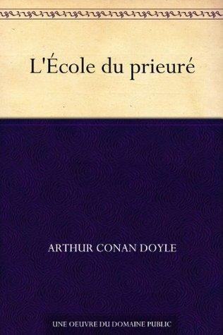 LÉcole du prieuré  by  Arthur Conan Doyle